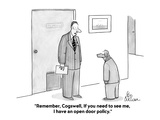 """""""Remember, Cogswell, If you need to see me, I have an open door policy."""" - Cartoon Premium Giclee Print by Leo Cullum"""