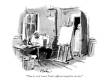 """Time for bed, Anton. You've suffered enough for one day."" - New Yorker Cartoon Premium Giclee Print by Perry Barlow"