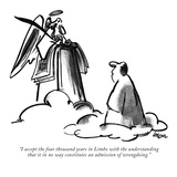 """""""I accept the four thousand years in Limbo with the understanding that it …"""" - New Yorker Cartoon Premium Giclee Print by Lee Lorenz"""