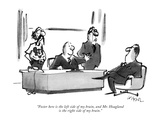 """Foster here is the left side of my brain, and Mr. Hoagland is the right s…"" - New Yorker Cartoon Premium Giclee Print by Lee Lorenz"