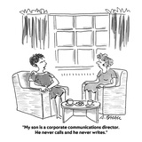 """My son is a corporate communications director. He never calls and he neve…"" - Cartoon Premium Giclee Print by Aaron Bacall"