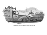 """If we lose this district by just two votes, God help you!"" - New Yorker Cartoon Premium Giclee Print by Richard Decker"