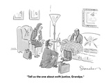 """Tell us the one about swift justice, Grandpa."" - Cartoon Premium Giclee Print by Danny Shanahan"