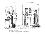 """""""Of course you can go to the Gerbers' the way you look. You look fine."""" - New Yorker Cartoon Premium Giclee Print by Robert Weber"""