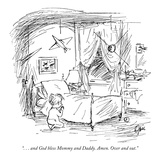 """...and God bless Mommy and Daddy. Amen. Over and out."" - New Yorker Cartoon Premium Giclee Print by Everett Opie"