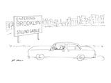 Entering Brooklyn: Still No Cable' - New Yorker Cartoon Premium Giclee Print by Ed Arno
