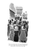 """""""The time will come when we'll realize that people don't cause storms, bli…"""" - New Yorker Cartoon Premium Giclee Print by Ed Fisher"""