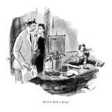 """Sh-h-h. Beth is dying."" - New Yorker Cartoon Premium Giclee Print by Perry Barlow"