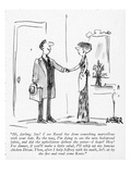 """Hi, darling. Say! I see Raoul has done something marvellous with your hai…"" - New Yorker Cartoon Premium Giclee Print by Robert Weber"