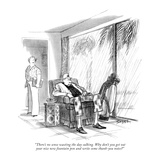 """There's no sense wasting the day sulking. Why don't you get out your nice…"" - New Yorker Cartoon Premium Giclee Print by Charles Saxon"