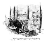 """We might send him to one of those rugged Middle-Western colleges. After a…"" - New Yorker Cartoon Premium Giclee Print by Perry Barlow"