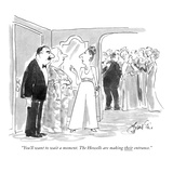 """You'll want to wait a moment. The Howells are making their entrance."" - New Yorker Cartoon Premium Giclee Print by Edward Frascino"