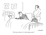 """You've got whatever it is that's going around."" - New Yorker Cartoon Premium Giclee Print by Al Ross"