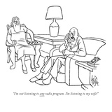 """I'm not listening to any radio program. I'm listening to my wife!"" - New Yorker Cartoon Premium Giclee Print by George Price"