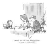 """Felicia, both your father and I feel you're too young to be mysterious."" - New Yorker Cartoon Premium Giclee Print by Robert Weber"