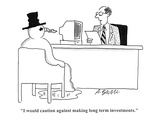 """I would caution against making long term investments."" - Cartoon Premium Giclee Print by Aaron Bacall"