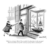 """Hold on a minute, Mister! You wouldn't be planning to take any good Ameri…"" - New Yorker Cartoon Premium Giclee Print by Donald Reilly"