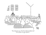 """One thing's for sure. The First National Bank will never forgive me my tr…"" - New Yorker Cartoon Premium Giclee Print by Chon Day"