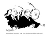 """How little we really own, Tom, when you consider all there is to own?"" - New Yorker Cartoon Premium Giclee Print by William Hamilton"