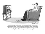 """Closing averages on the human scene were mixed today. Brotherly love was …"" - New Yorker Cartoon Premium Giclee Print by Dana Fradon"