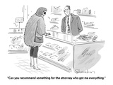 """Can you recommend something for the attorney who got me everything."" - Cartoon Premium Giclee Print by Danny Shanahan"