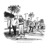 """""""The break is set for eleven. Pass it on."""" - New Yorker Cartoon Premium Giclee Print by Barney Tobey"""