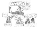 """Portrait of a Serial Attorney"" - Cartoon Premium Giclee Print by Danny Shanahan"
