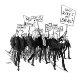 Protest parade of businessmen bearing such signs as: Who Makes the Bread?,… - New Yorker Cartoon Premium Giclee Print by Charles Saxon