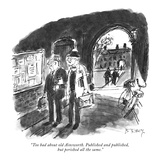 """Too bad about old Ainsworth. Published and published, but perished all th…"" - New Yorker Cartoon Premium Giclee Print by Barney Tobey"
