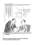 """Here's our bankruptcy filing in black and white and here it is printed in…"" - Cartoon Premium Giclee Print by Aaron Bacall"