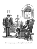 """How come you always take Amnesty International's side?"" - New Yorker Cartoon Premium Giclee Print by Dana Fradon"