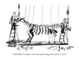 """""""Yeah? Well, I've forgotten more about paleontology than you'll ever know."""" - New Yorker Cartoon Premium Giclee Print by Joseph Mirachi"""