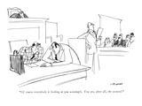 """Of course everybody is looking at you accusingly. You are, after all, the…"" - New Yorker Cartoon Premium Giclee Print by Al Ross"