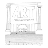 Sign on the Metropolitan Museum of Art that reads: 'Art ...And plenty of i… - New Yorker Cartoon Premium Giclee Print by Mick Stevens
