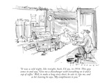 """It was a cold night, like tonight, back, I'd say, in 1954. This guy comes…"" - New Yorker Cartoon Premium Giclee Print by Bill Woodman"