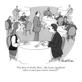 """""""You have to decide, Peter.  Am I your significant other or am I your toot…"""" - New Yorker Cartoon Premium Giclee Print by J.B. Handelsman"""