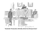 """Sustained!—Prosecution will kindly refrain from flaring its hood."" - Cartoon Premium Giclee Print by Danny Shanahan"