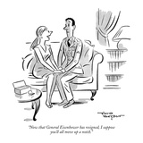 """Now that General Eisenhower has resigned, I suppose you'll all move up a …"" - New Yorker Cartoon Premium Giclee Print by David Langdon"