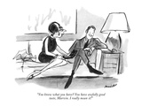 """""""You know what you have? You have awfully good taste, Marvin. I really mea…"""" - New Yorker Cartoon Premium Giclee Print by Frank Modell"""