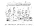 """Well, in the wedding of my boyhood dreams there was an open bar."" - New Yorker Cartoon Premium Giclee Print by Barbara Smaller"