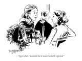 """I got what I wanted, but it wasn't what I expected."" - New Yorker Cartoon Premium Giclee Print by William Hamilton"