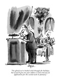 """""""I'm afraid we're booked solid through the holidays, but if you'll give me…"""" - New Yorker Cartoon Premium Giclee Print by Lee Lorenz"""