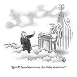 """""""Quick! I need some more charitable donations!"""" - New Yorker Cartoon Premium Giclee Print by Frank Cotham"""