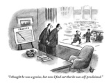 """I thought he was a genius, but now I find out that he was self-proclaimed."" - New Yorker Cartoon Premium Giclee Print by Frank Cotham"