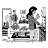 """I'm ready to go whenever you're through fussing with tablescapes."" - New Yorker Cartoon Premium Giclee Print by William Haefeli"