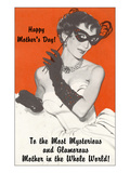 Happy Mothers Day, Mysterious and Glamorous Prints