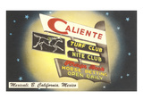 Caliente Night Club, Mexicali, Mexico Posters