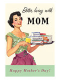 Better Living with Mom, Lady with Plate of Foodstuffs Prints