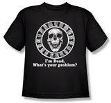 Youth: I'm Dead, What's Your Problem T-shirts