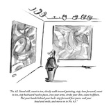 """No. 62. Stand still, count to ten, slowly walk toward painting, stop, lea…"" - New Yorker Cartoon Premium Giclee Print by Lee Lorenz"